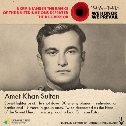 """Shariy calls the final hero in the poster campaign, Crimean Tatar Amet-Khan Sultan, the """"cherry on the cake,"""" pointing out that """"the Institute of National Remembrance might do well to remember that Sultan was born 'a bit before' Crimea became part of Ukraine in 1954.""""<br /> The indignant journalist concludes by stating that """"instead of celebrating Ukrainians who fought against the Nazis in the Second World War…we see Poles, Americans, and Amet-Khan Sultan,"""" along with several UPA fighters. """"Congratulations! Happy Victory!"""" he notes sarcastically.<br />"""